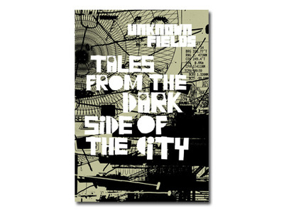 Unknown Fields - Tales from the Dark Side of the City Box Set