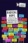 Radical Hope: Letters of passion about hopes and fears from Trump's America