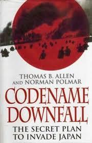 Codename Downfall: Secret Plan to Invade Japan