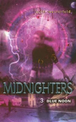 Blue Noon (#3 Midnighters)