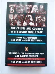 Total War: Causes and Courses of the Second World War: v. 2: The Greater East Asia and Pacific Conflict