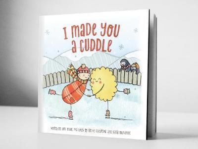 I Made You a Cuddle