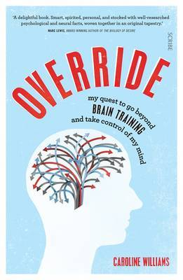 Override: My Quest to Discover the Truth About Brain Training and Rewire My Imperfect Mind