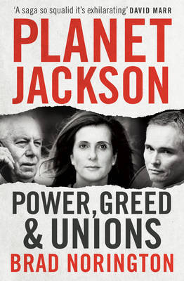 Planet Jackson - Power, greed & unions