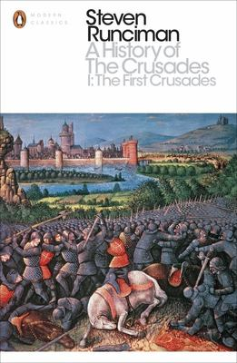 A History of the Crusades: The First Crusade and the Foundation of the Kingdom of Jerusalem: I