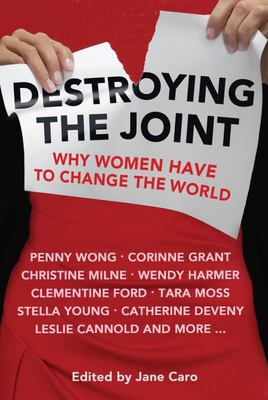 Destroying the Joint - Why Women Have to Change the World