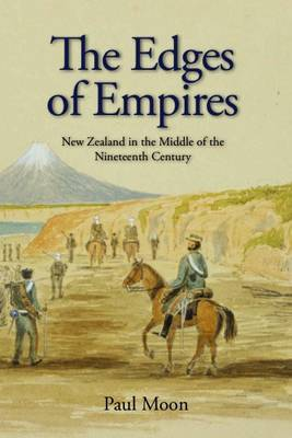 The Edges of Empires:  New Zealand In The Middle Of The Nineteenth Century