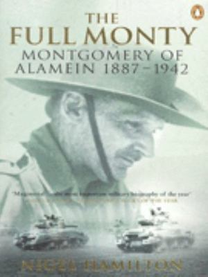 The Full Monty: Montogmery of Alamein, 1887-1942