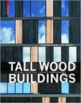 Tall Wood Buildings - Design Construction and Performance