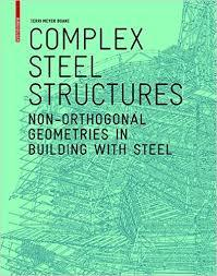 Complex Steel Structures - Non-Orthogonal Geometries in Building with Steel