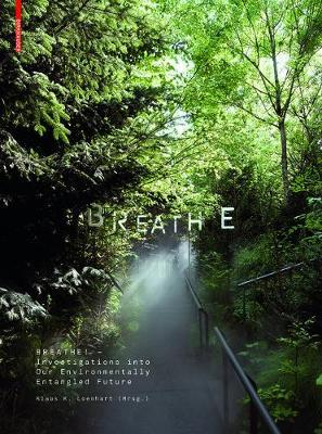 Breathe - Investigations into Our Environmentally Entangled Future