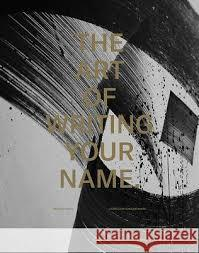 The Art of Writing Your Name - Urban Contemporary Calligraphy