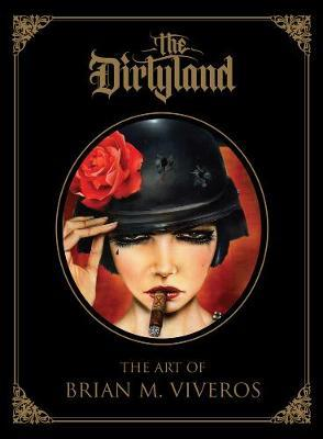 The Dirtyland: The Art of Brian M. Viveros