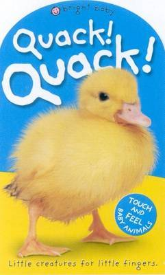 Quack! Quack! (Baby Touch and Feel)