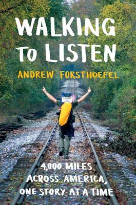 Walking to Listen 4,000 Miles Across America, One Story at a Time