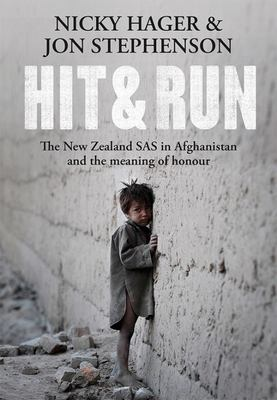 Hit and Run: The New Zealand SAS in Afghanistan and the Meaning of Honour