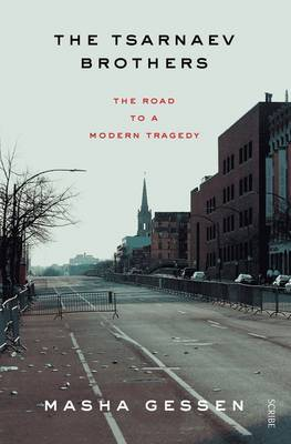 The Tsarnaev Brothers - the Road to a Modern Tragedy