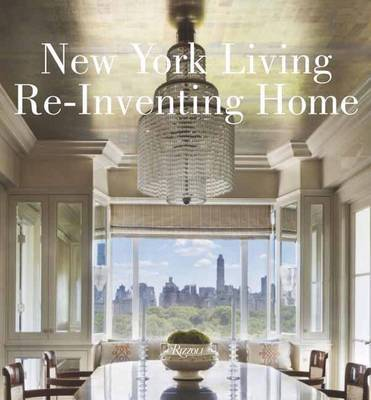 New York Living: Re-Inventing Home