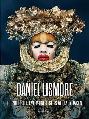 Daniel Lismore - Be Yourself, Everyone Else is Already Taken