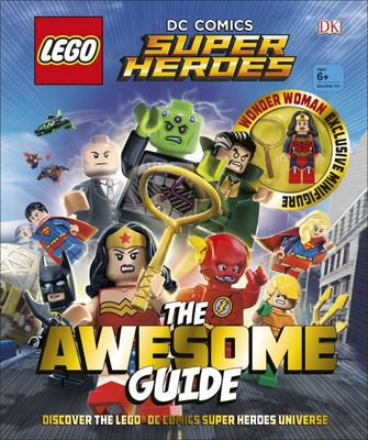 The Awesome Guide (LEGO DC Comics Super Heroes)
