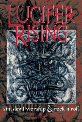 Lucifer Rising - A Book of Sin, Devil Worship and Rock 'n' Roll
