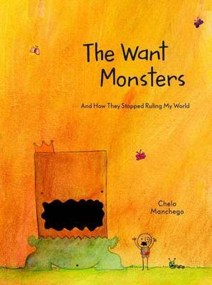 The Want Monsters : And How They Stopped Ruling My World