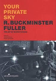 Your Private Sky R. Buckminster Fuller: The Art of Design Science