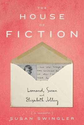 House of Fiction: Leonard, Susan and Elizabeth Jolley