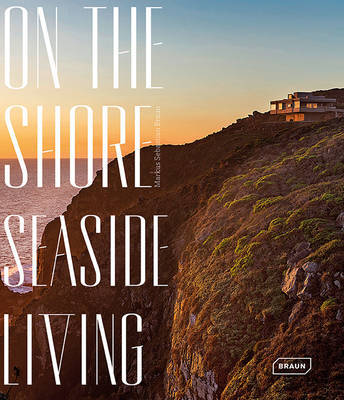 On the Shore: Seaside Living