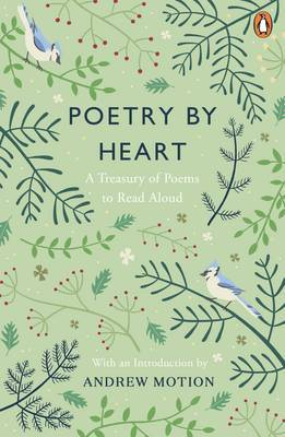 Poetry by Heart - A Treasury of Poems to Read Aloud