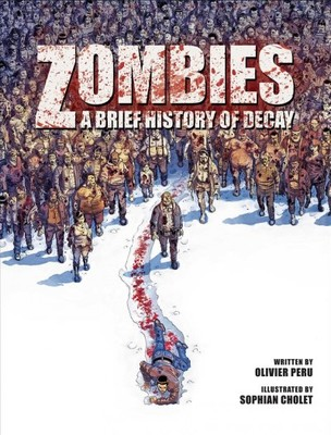 Zombies : A Brief History of Decay