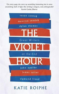 The Violet Hour: Great Writers at the End