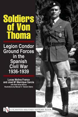 Soldiers of Von Thoma: Legion Condor Ground Forces in the Spanish Civil War