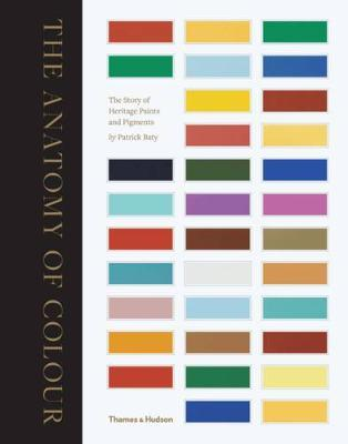 The Anatomy of Colour: The Story of Heritage Paints & Pigments