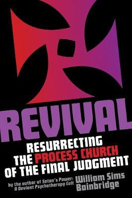 Revival - Resurrecting the Process Church of the Final Judgement