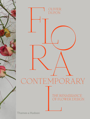 Floral Contemporary - The Renaissance of Flower Design