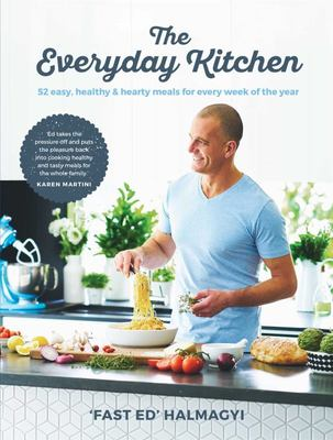 Everyday Kitchen: 52 Easy, Healthy and Hearty Meals