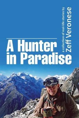 A Hunter in Paradise: A Collection of Real-Life Stories