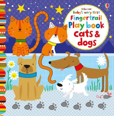 Cats and Dogs (Baby's Very First Fingertrails Playbook)