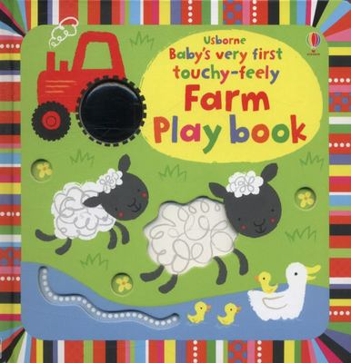 Touchy-Feely Farm Playbook (Baby's Very First)