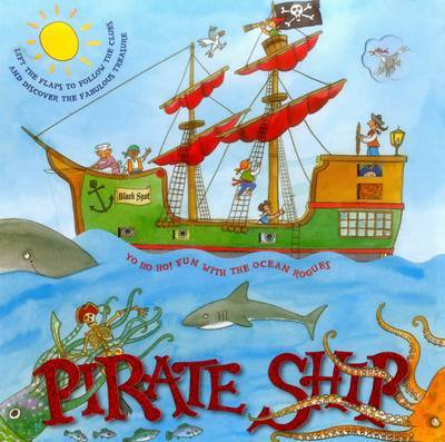 Pirate Ship: Lift the Flaps to Follow the Clues and Discover the Fabulous Treasure