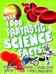 Fantastic Science Facts (Over 1000)