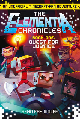 Quest for Justice (Minecraft: Elementia Chronicles #1)