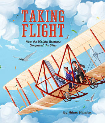 Taking Flight: How the Wright Brothers Conquered the Skies