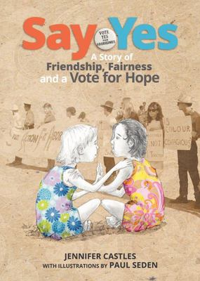 Say Yes: A Story of Friendship, Fairness and a Vote for Hope