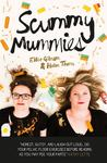 Scummy Mummies: A Celebration of Parenting Failures, Hilarious Confessions, Fish Fingers and Wine