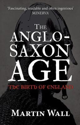 Anglo-Saxon Age: The Birth of England