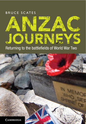 ANZAC Journeys: Returning to the Battlefields of World War II