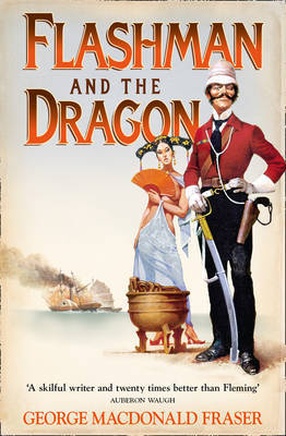 Flashman and the Dragon (The Flashman Papers #10)