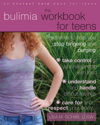 The Bulimia Workbook for Teens